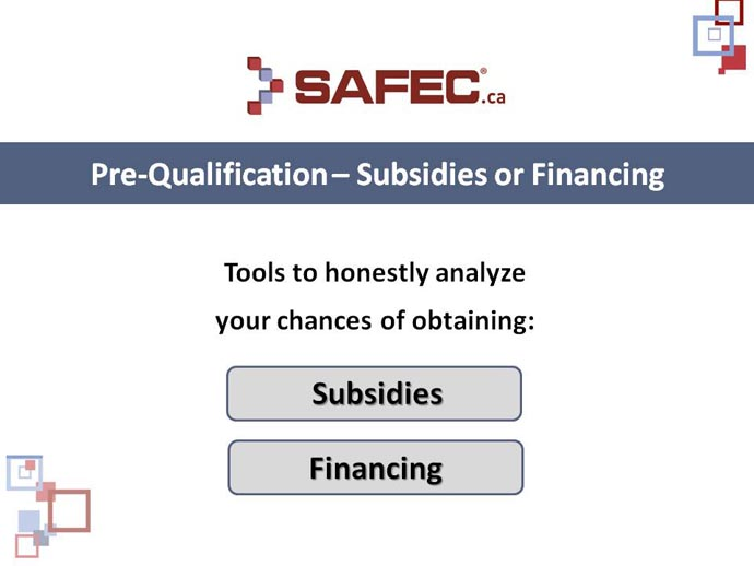 Qualification to subsidies and financing